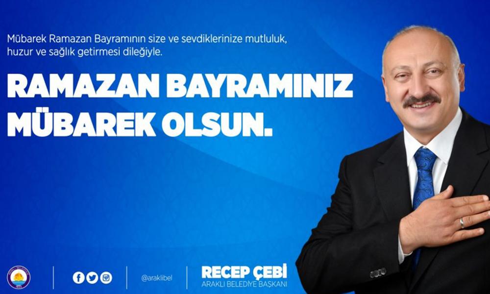 Belediye Başkanı Recep Çebi'den Ramazan Bayramı Mesajı